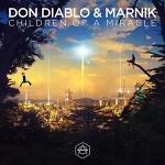 Don Diablo & Marnik - Children Of A Miracle Lyrics 가사/뮤비/듣기