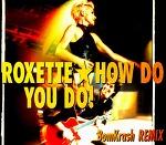 M) Roxette -> How Do You Do!