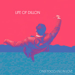 Life of Dillon - Only Fools Fall In Love 가사 해석 라이프 오브 딜런 번역