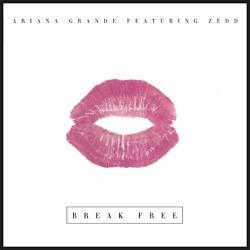 Break Free - Ariana Grande Feat. Zedd / 2014