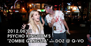 "[ 2102.06.01 ] PSYCHO KINGDOM'S ""ZOMBIE GANGSTA"" with DOZ @ Q-VO"