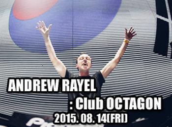 2015. 08. 14 (FRI) ANDREW RAYEL @ OCTAGON