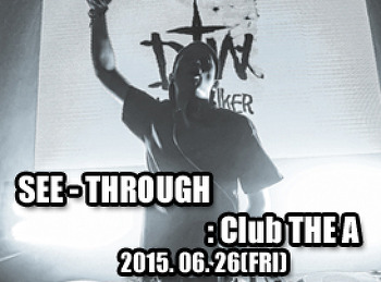 2015. 06. 26 (FRI) SEE - THROUGH @ THE A