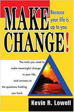 Make Change!: Because Your Life Is Up to You.
