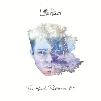 Little Hours [2017, Too Much Patience EP]