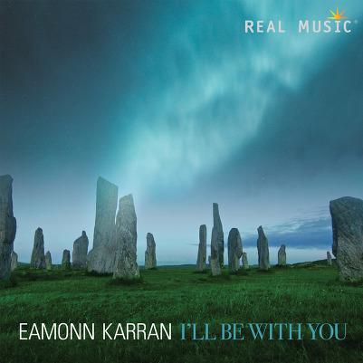Eamonn Karran  [2018,  I'll Be With You]